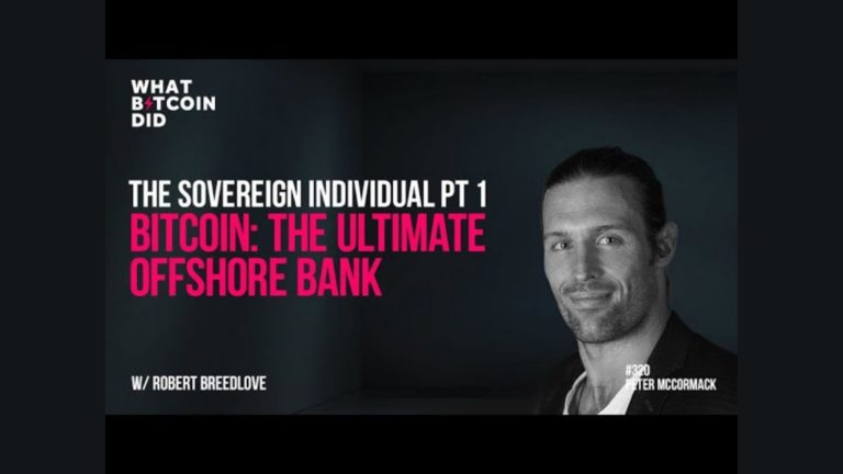 The Sovereign Individual Pt 1 – Bitcoin: The Ultimate Offshore Bank with Robert Breedlove